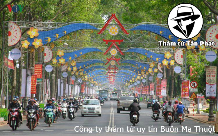 Công ty thám tử nổi tiếng ở Buôn Ma Thuột tỉnh Đắk Lắk