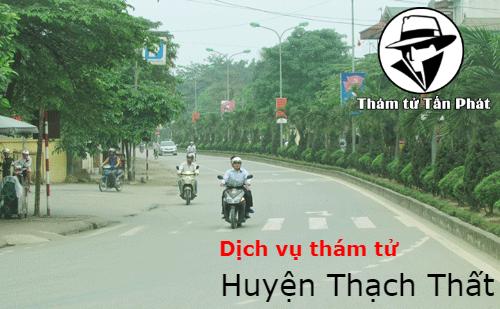 Công ty thám tử tạt Huyện Thạch Thất uy tín, chuyên nghiệp Hà Nội