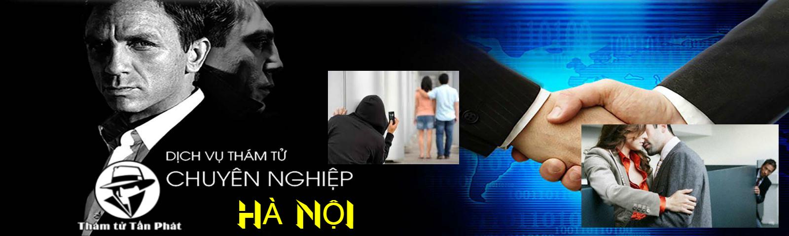 Dịch vụ thám tử Hà Nội - Thám tử quận Hoàn Kiếm uy tín, chuyên nghiệp