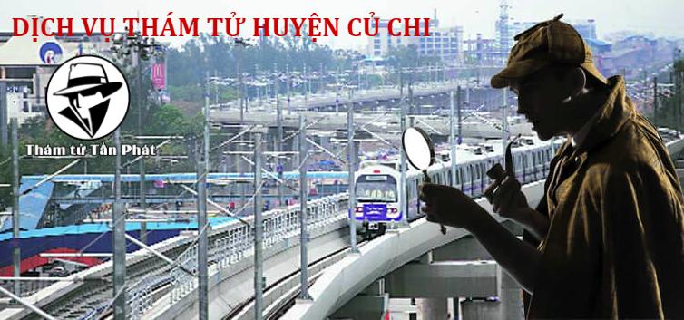 Dịch vụ thám tử Huyện Củ Chi uy tín, chuyên nghiệp TPHCM