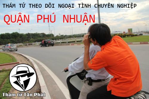 Dịch vụ thám tử theo dõi ngoại tình tại quận Phú Nhuận uy tín TPHCM