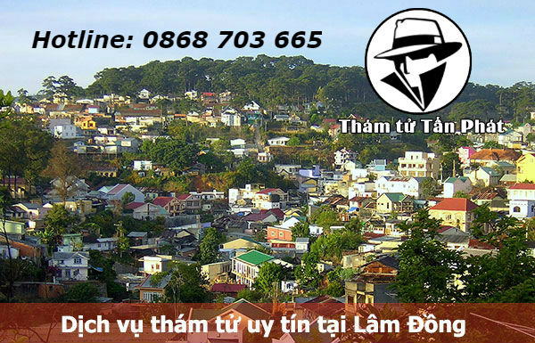 Thám tử tư chuyên nghiệp tại Đà Lạt Lâm Đồng