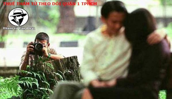 Thuê thám tử theo dõi ngoại tình tại Quận 1 TP. Hồ Chí Minh