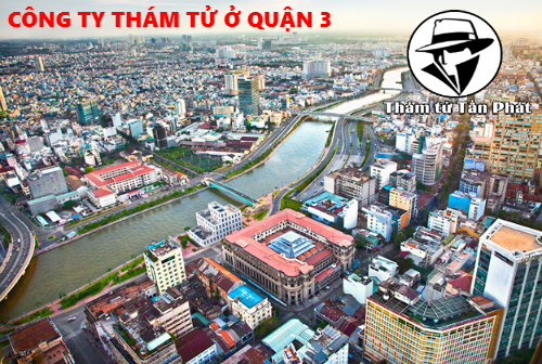 Công ty thám tử quận 3 chuyên nghiệp tại TP. Hồ Chí Minh
