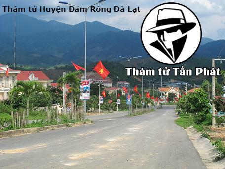 Thám tử tư ở Huyện Đam Rông Đà Lạt