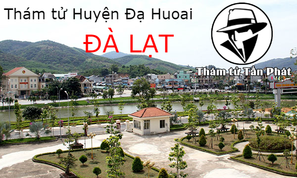 Thám tử tư ở Huyện Đạ Huoai Đà Lạt